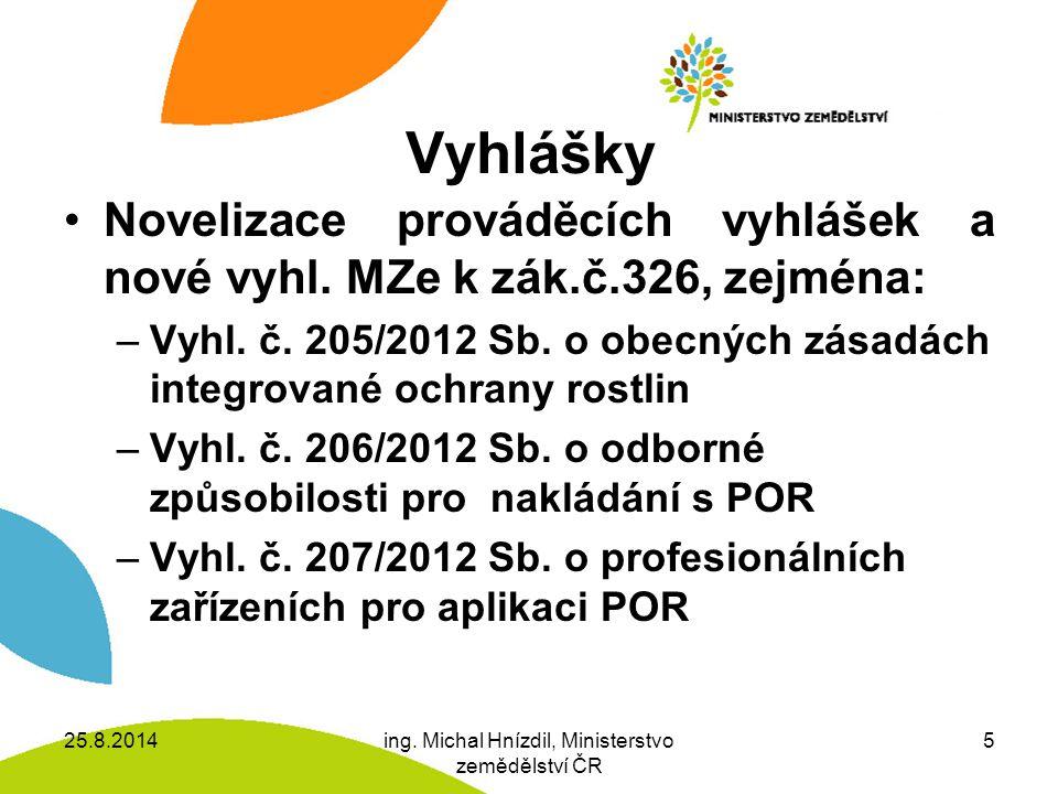 Vyhlášky II Vyhl.č. 326/2012 Sb., kterou se mění vyhl.č.