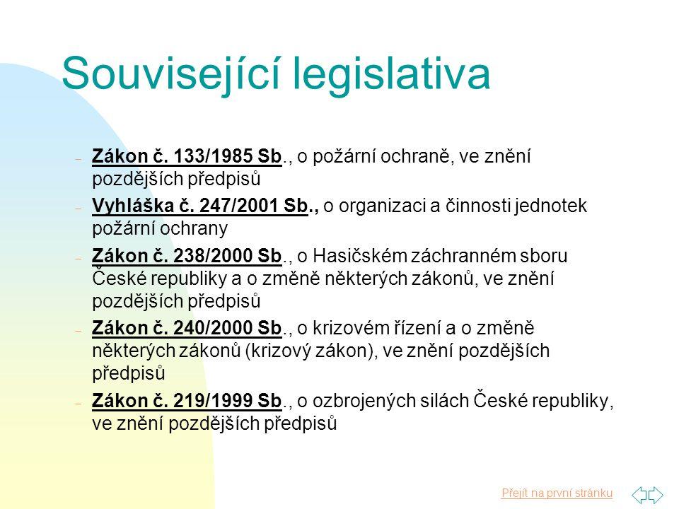 Přejít na první stránku Základní legislativa n Zákon č. 239/2000 Sb., o integrovaném záchranném systému a o změně některých zákonů, ve znění pozdějšíc