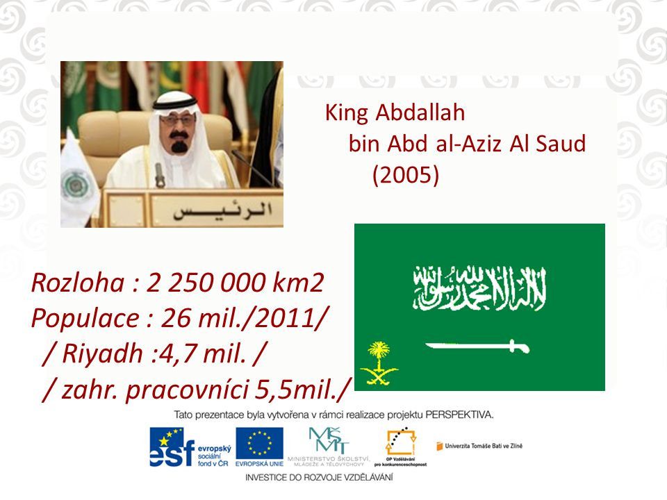 Rozloha : 2 250 000 km2 Populace : 26 mil./2011/ / Riyadh :4,7 mil.