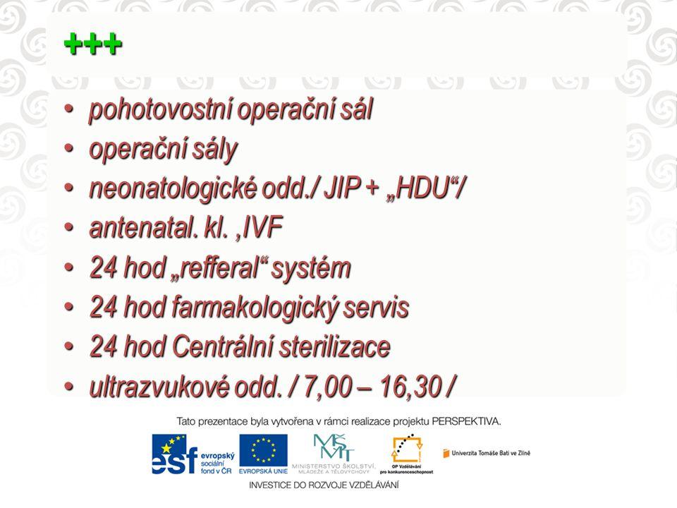 """+++ pohotovostní operační sál pohotovostní operační sál operační sály operační sály neonatologické odd./ JIP + """"HDU / neonatologické odd./ JIP + """"HDU / antenatal."""
