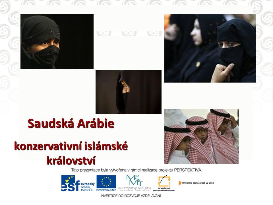 Saudská Arábie konzervativní islámské království