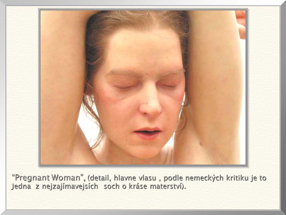 Pregnant Woman , (detail, hlavne vlasu, podle nemeckých kritiku je to Jedna z nejzajímavejsích soch o kráse materství).