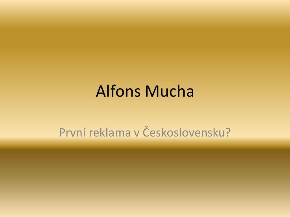 Alfons Mucha První reklama v Československu?