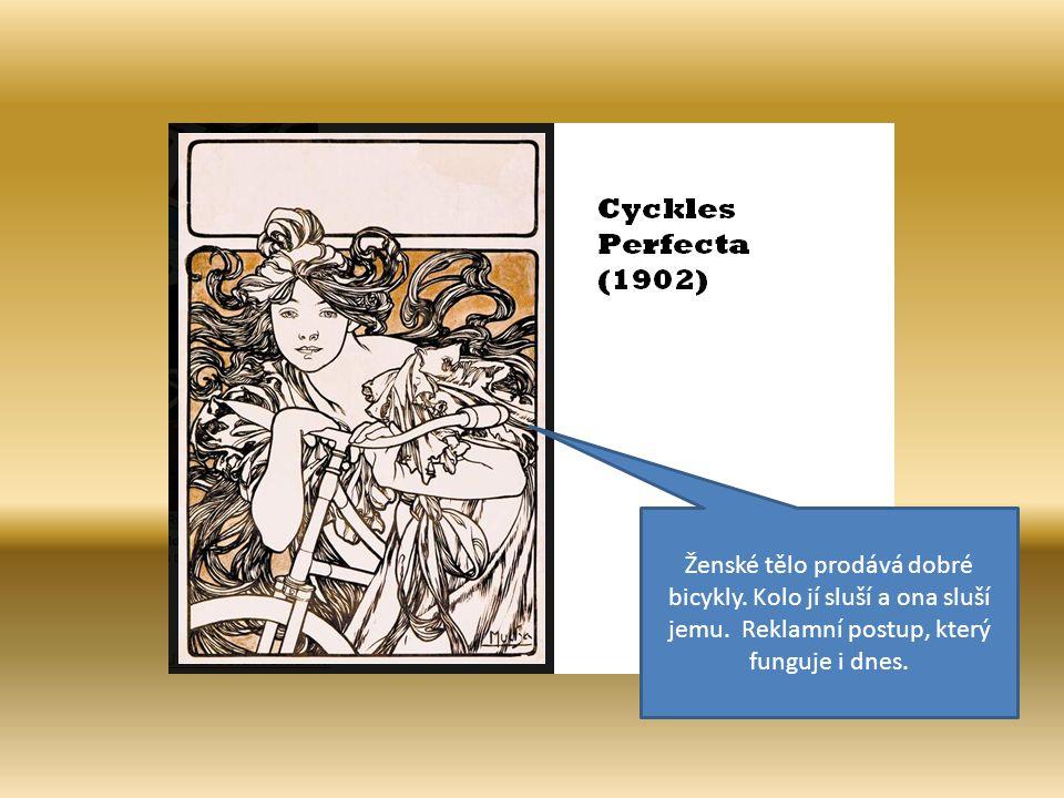 Ženské tělo prodává dobré bicykly. Kolo jí sluší a ona sluší jemu. Reklamní postup, který funguje i dnes.