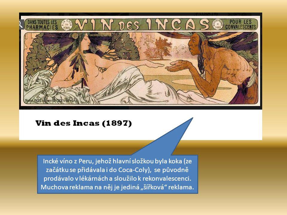 Incké víno z Peru, jehož hlavní složkou byla koka (ze začátku se přidávala i do Coca-Coly), se původně prodávalo v lékárnách a sloužilo k rekonvalesce
