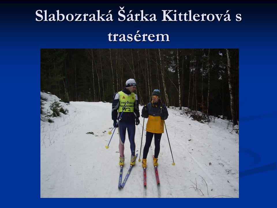 Slabozraká Šárka Kittlerová s trasérem