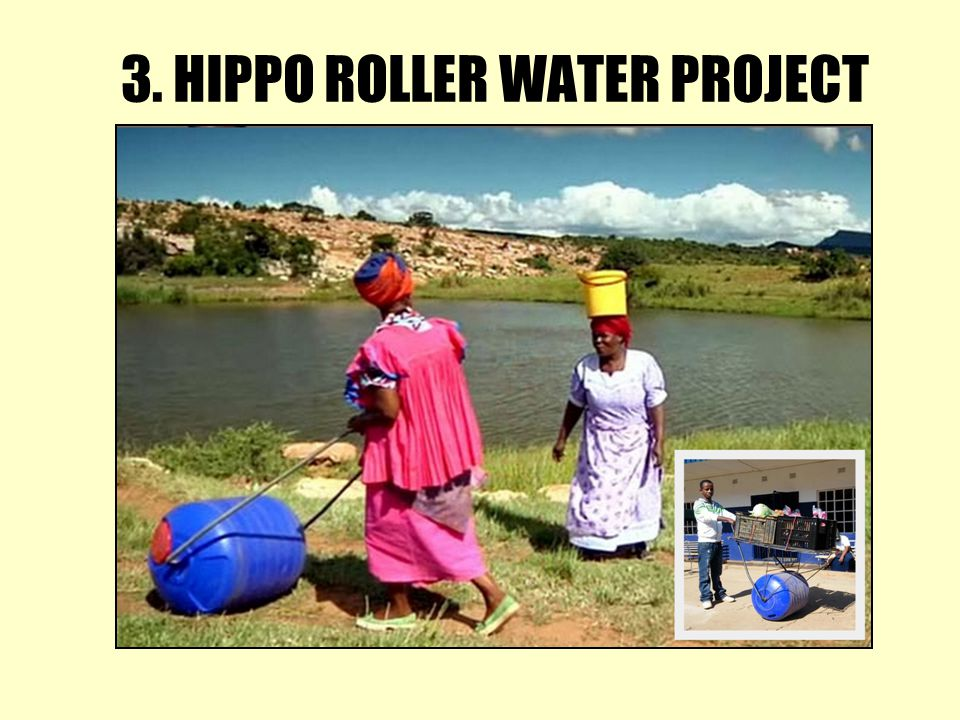 3. HIPPO ROLLER WATER PROJECT