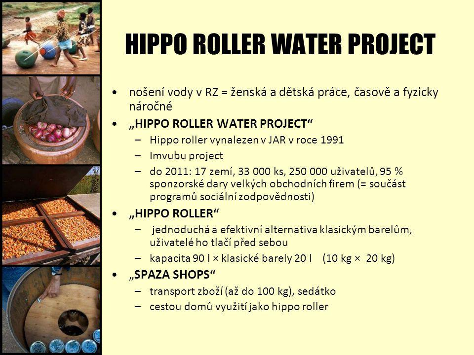 """HIPPO ROLLER WATER PROJECT nošení vody v RZ = ženská a dětská práce, časově a fyzicky náročné """"HIPPO ROLLER WATER PROJECT –Hippo roller vynalezen v JAR v roce 1991 –Imvubu project –do 2011: 17 zemí, 33 000 ks, 250 000 uživatelů, 95 % sponzorské dary velkých obchodních firem (= součást programů sociální zodpovědnosti) """"HIPPO ROLLER – jednoduchá a efektivní alternativa klasickým barelům, uživatelé ho tlačí před sebou –kapacita 90 l × klasické barely 20 l (10 kg × 20 kg) """"SPAZA SHOPS –transport zboží (až do 100 kg), sedátko –cestou domů využití jako hippo roller"""