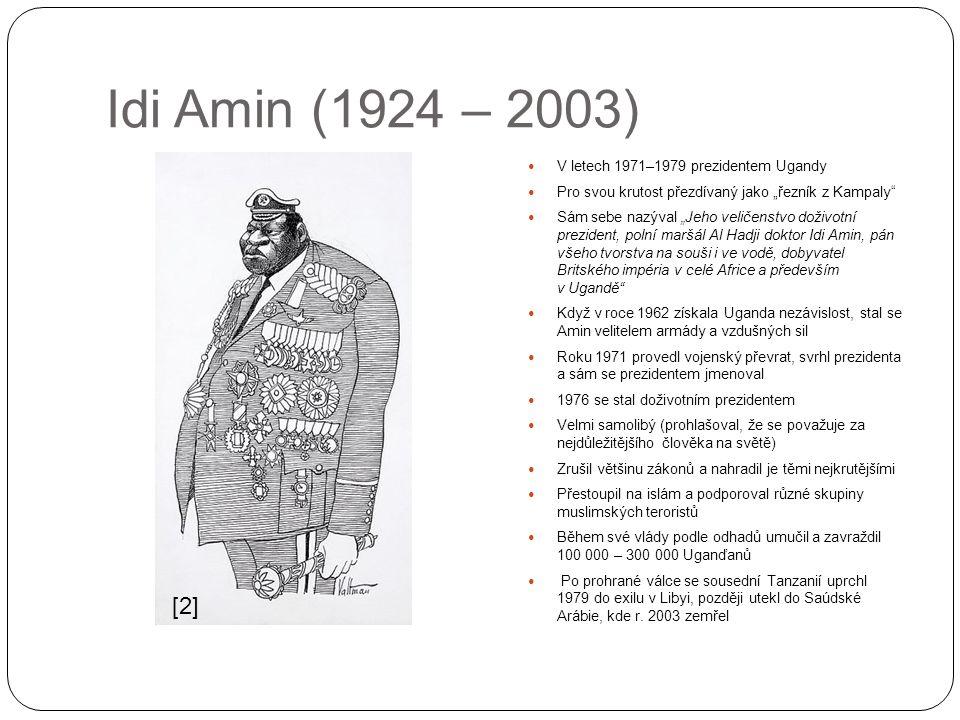 """Idi Amin (1924 – 2003) V letech 1971–1979 prezidentem Ugandy Pro svou krutost přezdívaný jako """"řezník z Kampaly"""" Sám sebe nazýval """"Jeho veličenstvo do"""
