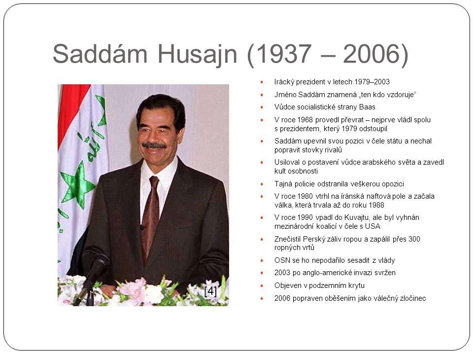 """Saddám Husajn (1937 – 2006) Irácký prezident v letech 1979–2003 Jméno Saddám znamená """"ten kdo vzdoruje"""" Vůdce socialistické strany Baas V roce 1968 pr"""