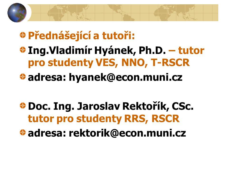 Přednášející a tutoři: Ing.Vladimír Hyánek, Ph.D.