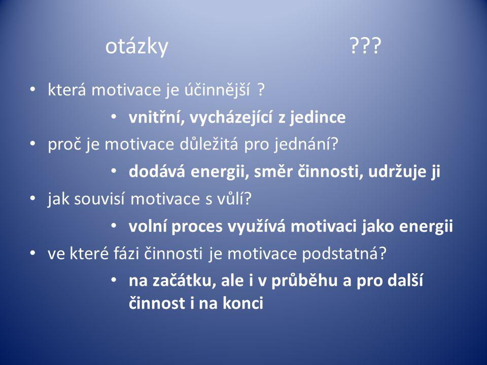otázky??.která motivace je účinnější . proč je motivace důležitá pro jednání.