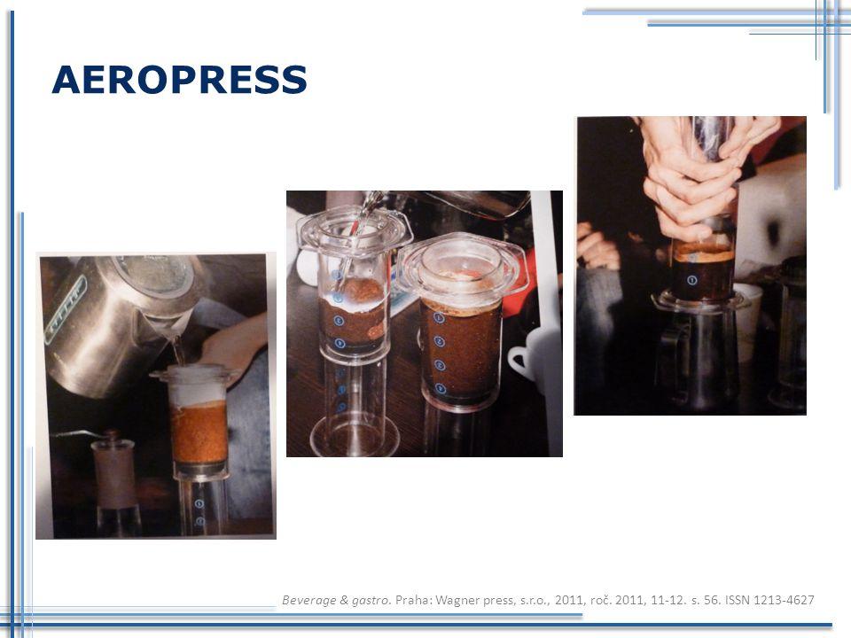 AEROPRESS Beverage & gastro. Praha: Wagner press, s.r.o., 2011, roč. 2011, 11-12. s. 56. ISSN 1213-4627