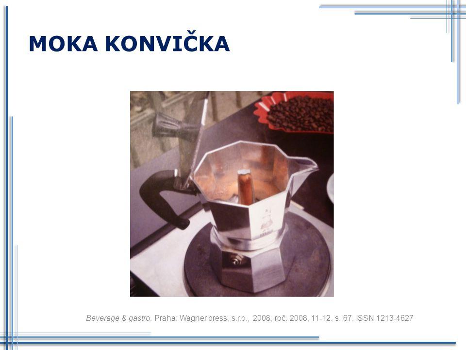 MOKA KONVIČKA Beverage & gastro. Praha: Wagner press, s.r.o., 2008, roč. 2008, 11-12. s. 67. ISSN 1213-4627