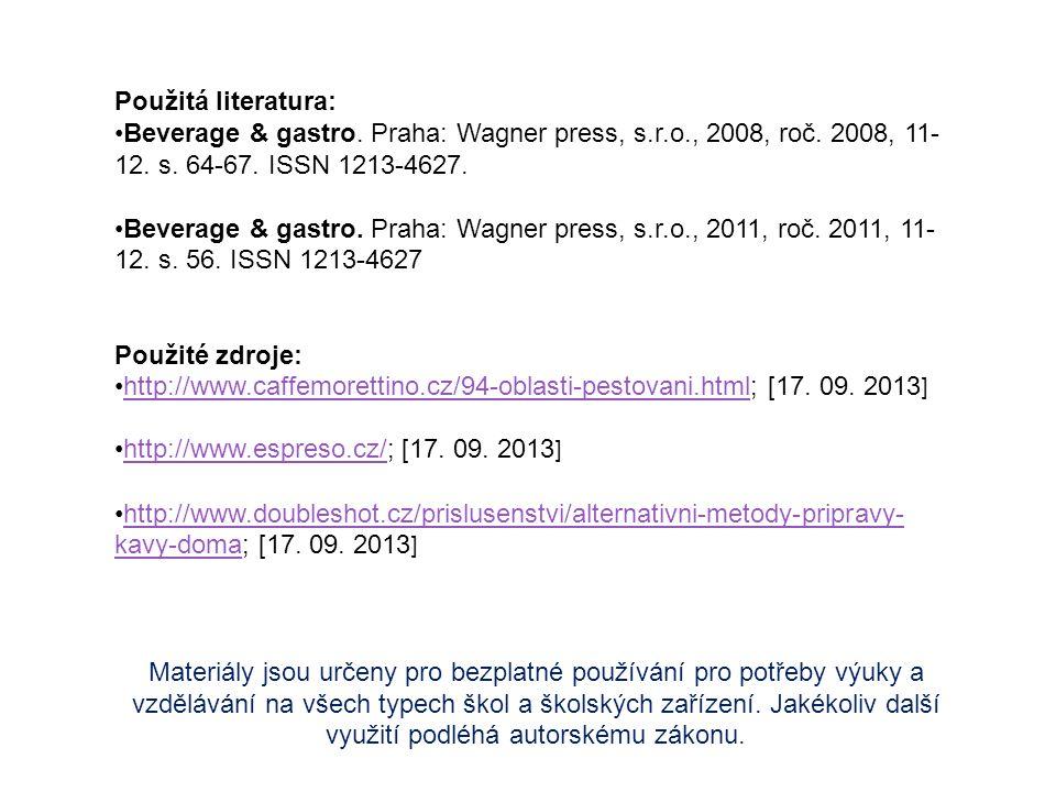 Použitá literatura: Beverage & gastro. Praha: Wagner press, s.r.o., 2008, roč. 2008, 11- 12. s. 64-67. ISSN 1213-4627. Beverage & gastro. Praha: Wagne