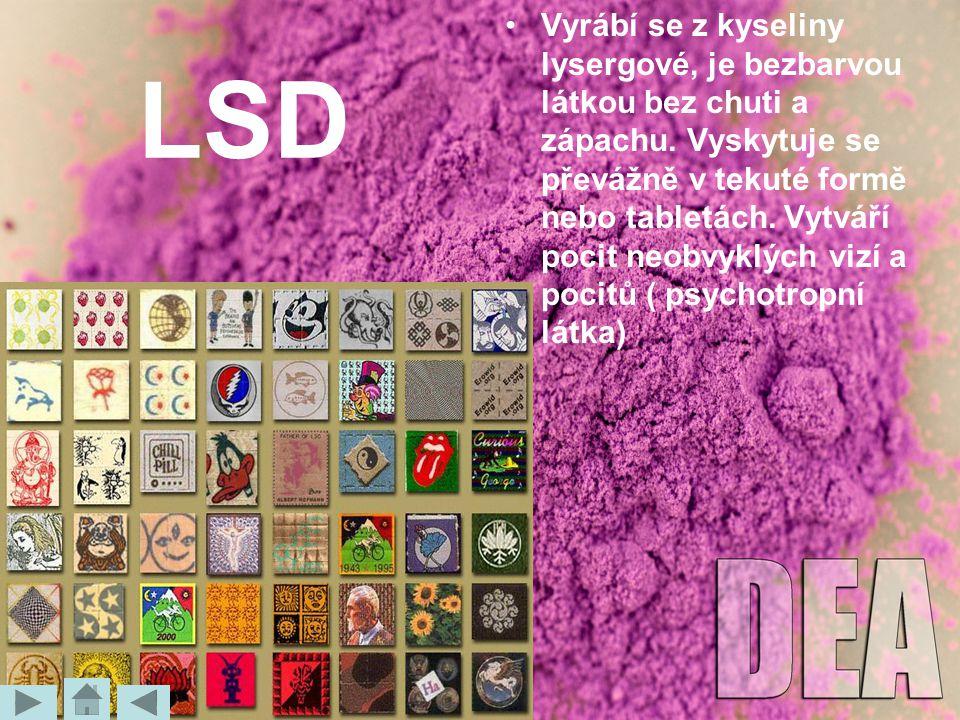 LSD Vyrábí se z kyseliny lysergové, je bezbarvou látkou bez chuti a zápachu. Vyskytuje se převážně v tekuté formě nebo tabletách. Vytváří pocit neobvy