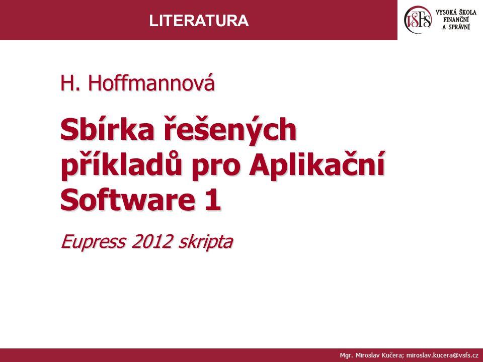 Mgr.Miroslav Kučera; miroslav.kucera@vsfs.cz LITERATURA H.