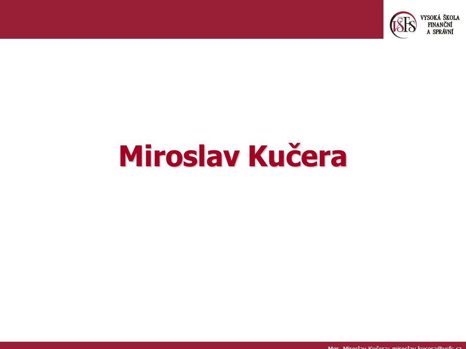 Mgr. Miroslav Kučera; miroslav.kucera@vsfs.cz Miroslav Kučera