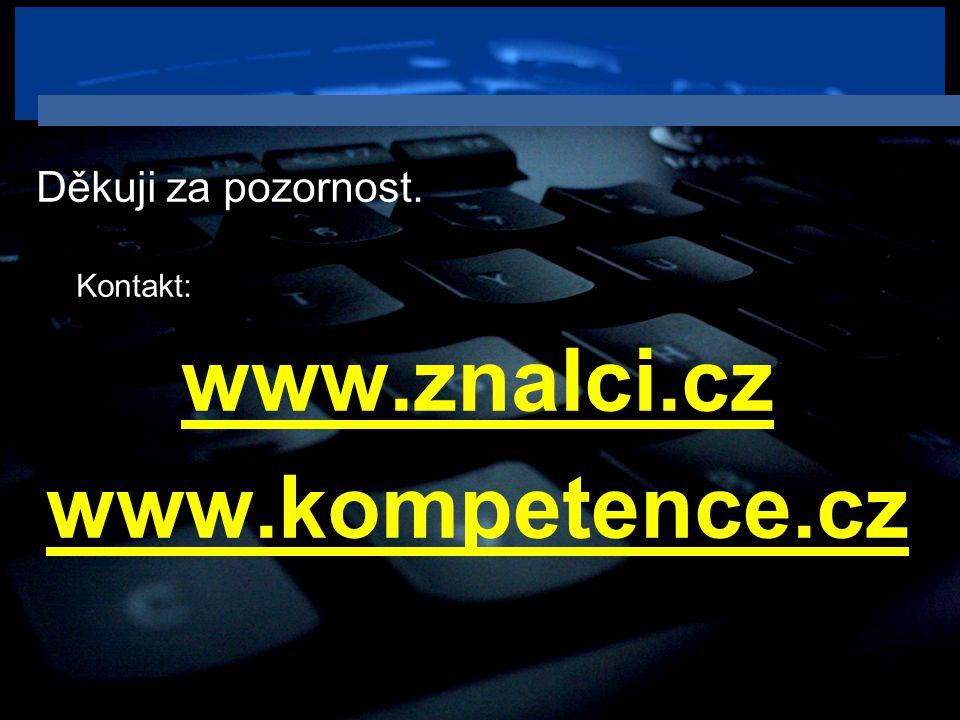 27 Děkuji za pozornost. Kontakt: www.znalci.cz www.kompetence.cz