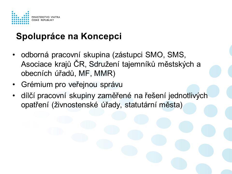 Spolupráce na Koncepci odborná pracovní skupina (zástupci SMO, SMS, Asociace krajů ČR, Sdružení tajemníků městských a obecních úřadů, MF, MMR) Grémium