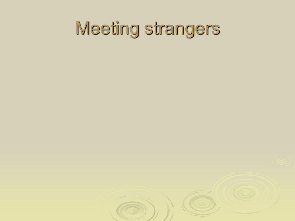 Meeting strangers