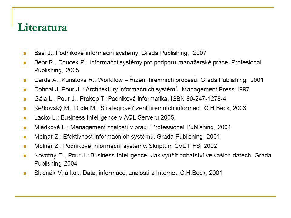 Literatura Basl J.: Podnikové informační systémy.