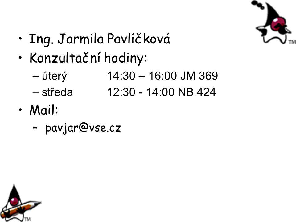 Ing. Jarmila Pavlíčková Konzultační hodiny: –úterý 14:30 – 16:00 JM 369 –středa12:30 - 14:00 NB 424 Mail: – pavjar@vse.cz