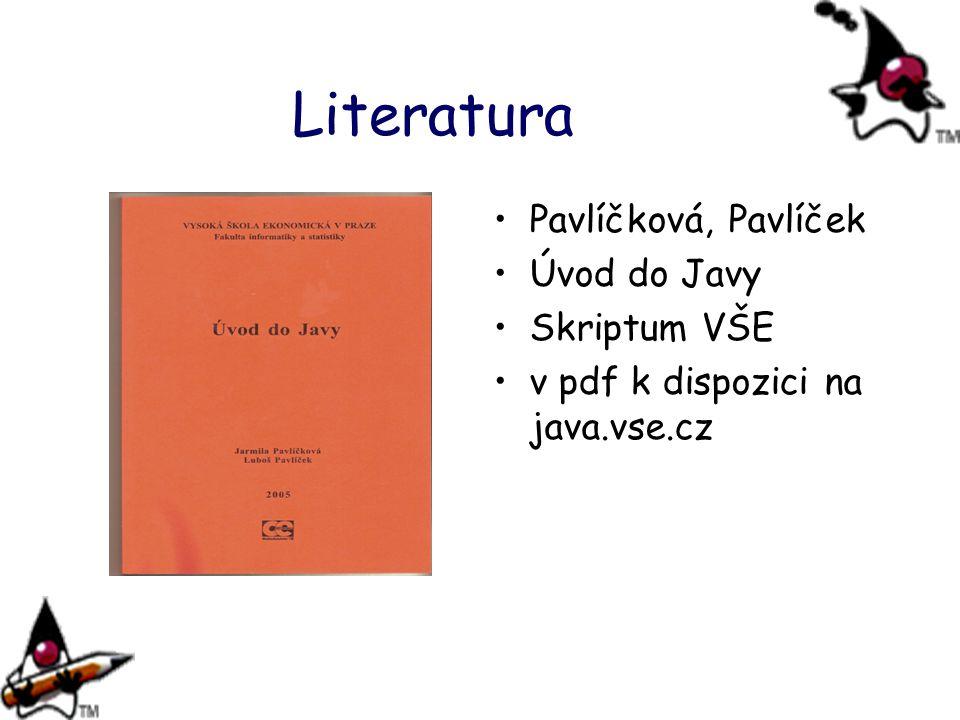 Literatura Pavlíčková, Pavlíček Úvod do Javy Skriptum VŠE v pdf k dispozici na java.vse.cz