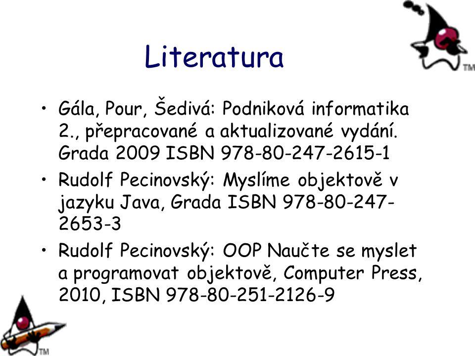 Literatura Gála, Pour, Šedivá: Podniková informatika 2., přepracované a aktualizované vydání. Grada 2009 ISBN 978-80-247-2615-1 Rudolf Pecinovský: Mys