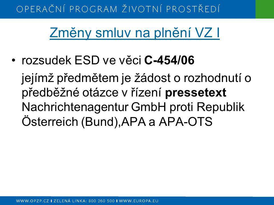 Změny smluv na plnění VZ I rozsudek ESD ve věci C-454/06 jejímž předmětem je žádost o rozhodnutí o předběžné otázce v řízení pressetext Nachrichtenage