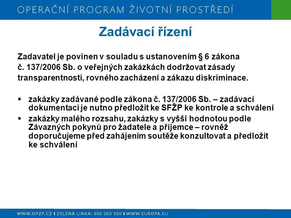 Zadávací řízení Zadavatel je povinen v souladu s ustanovením § 6 zákona č.