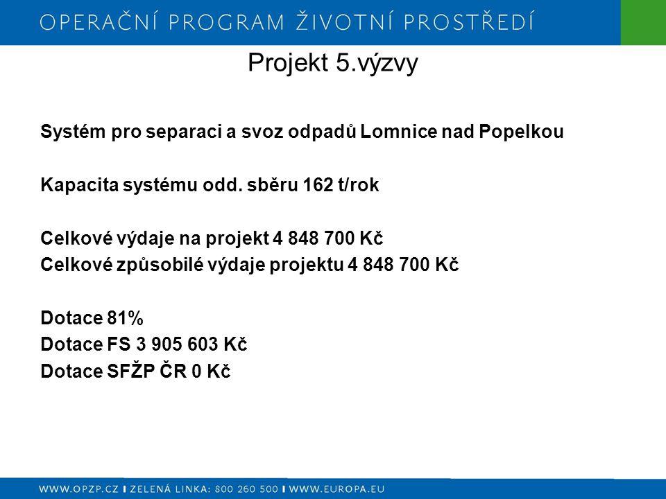 Projekt 5.výzvy Systém pro separaci a svoz odpadů Lomnice nad Popelkou Kapacita systému odd.