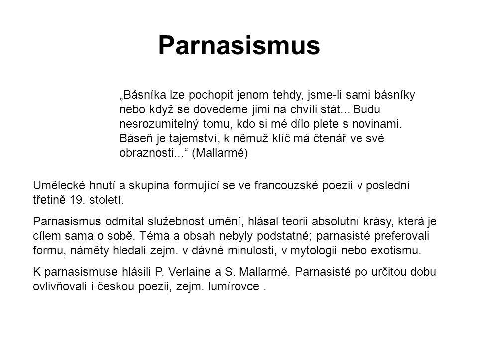 Parnasismus Umělecké hnutí a skupina formující se ve francouzské poezii v poslední třetině 19.