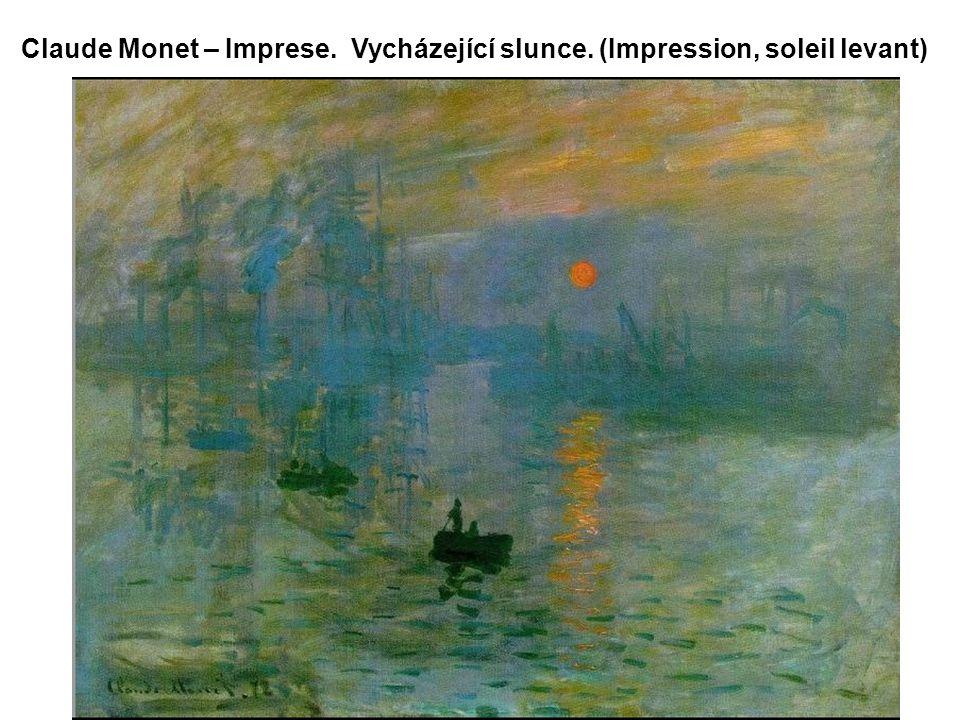 Claude Monet – Imprese. Vycházející slunce. (Impression, soleil levant)
