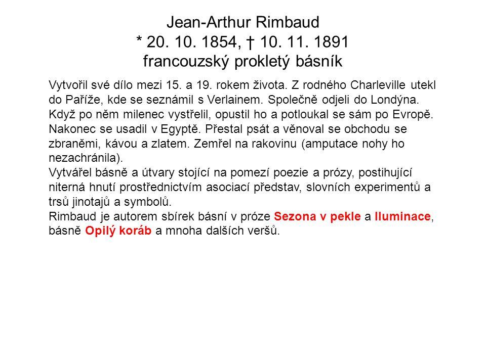 Jean-Arthur Rimbaud * 20.10. 1854, † 10. 11.