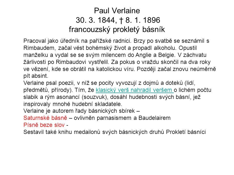 Paul Verlaine 30.3. 1844, † 8. 1.