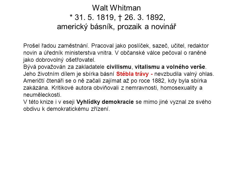 Walt Whitman * 31.5. 1819, † 26. 3.