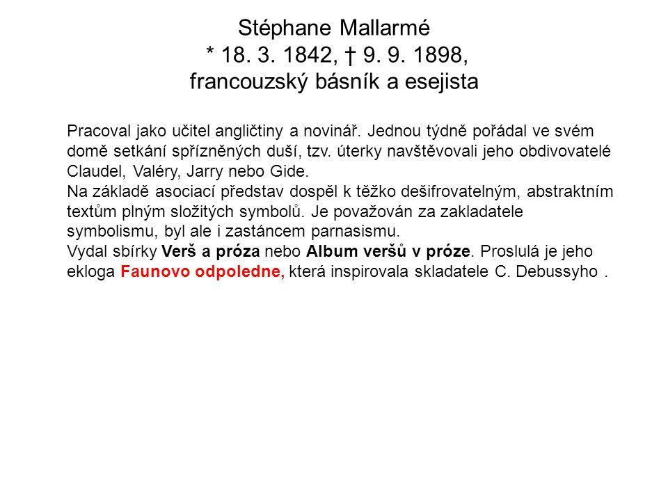 Stéphane Mallarmé * 18.3. 1842, † 9. 9.