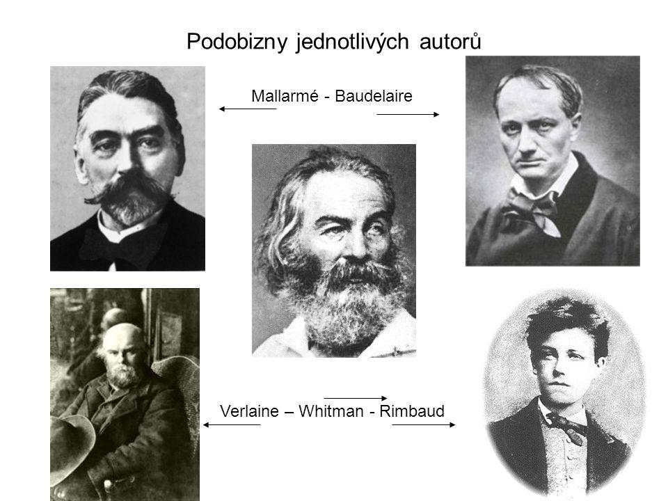 Podobizny jednotlivých autorů Verlaine – Whitman - Rimbaud Mallarmé - Baudelaire