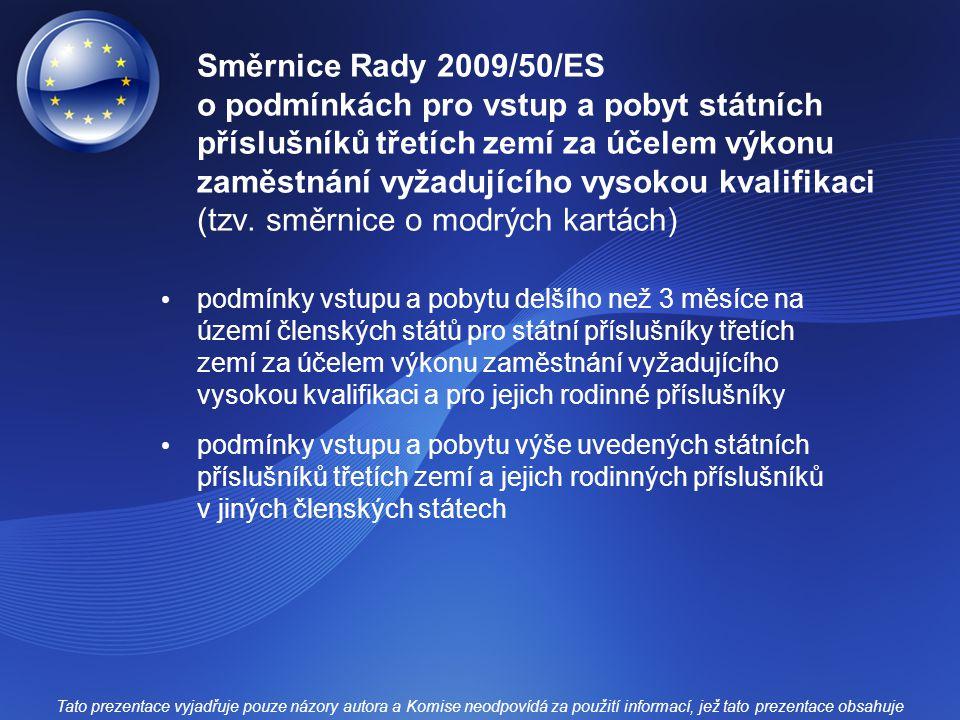 Směrnice Rady 2009/50/ES o podmínkách pro vstup a pobyt státních příslušníků třetích zemí za účelem výkonu zaměstnání vyžadujícího vysokou kvalifikaci