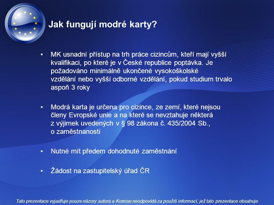 Jak fungují modré karty? MK usnadní přístup na trh práce cizincům, kteří mají vyšší kvalifikaci, po které je v České republice poptávka. Je požadováno