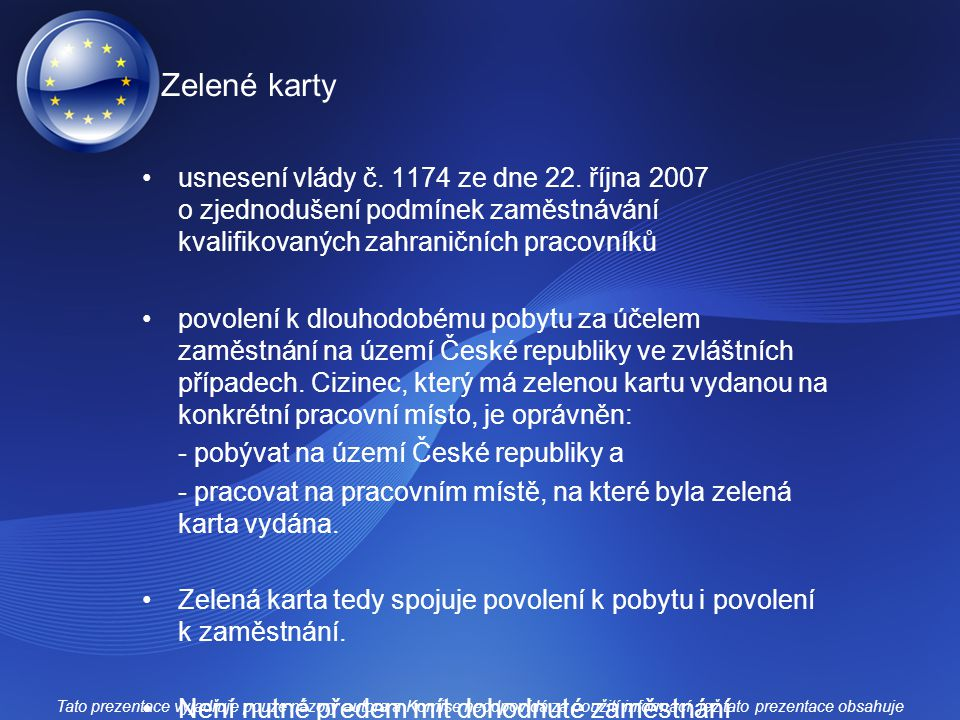 Zelené karty usnesení vlády č. 1174 ze dne 22. října 2007 o zjednodušení podmínek zaměstnávání kvalifikovaných zahraničních pracovníků povolení k dlou