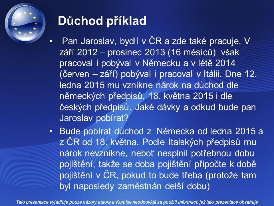 Důchod příklad Pan Jaroslav, bydlí v ČR a zde také pracuje.