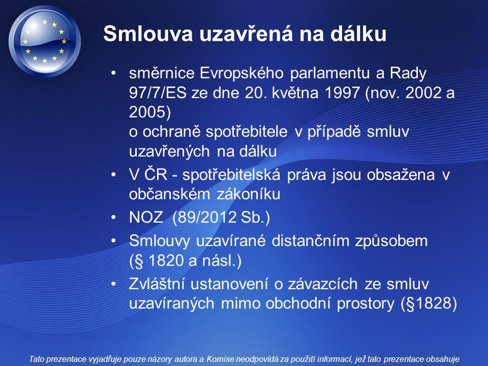 Smlouva uzavřená na dálku směrnice Evropského parlamentu a Rady 97/7/ES ze dne 20.