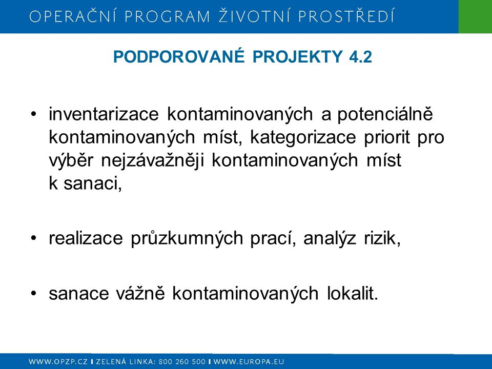 PODPOROVANÉ PROJEKTY 4.2 inventarizace kontaminovaných a potenciálně kontaminovaných míst, kategorizace priorit pro výběr nejzávažněji kontaminovaných