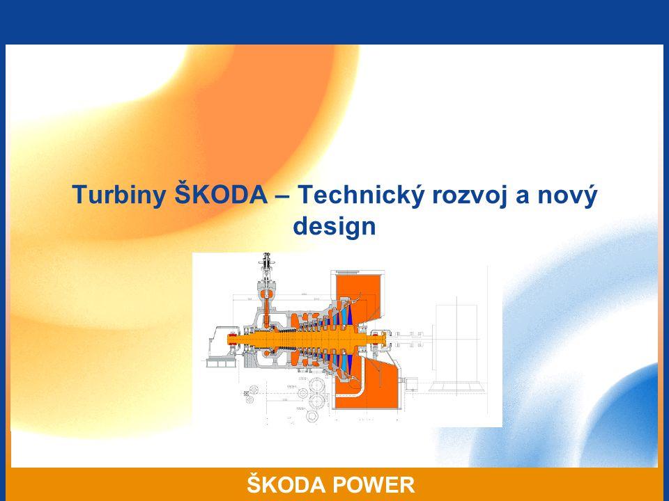 ŠKODA POWER Turbiny ŠKODA – Technický rozvoj a nový design