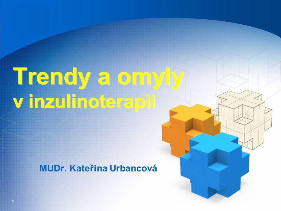 Company Logo Trendy a omyly v inzulinoterapii MUDr. Kateřina Urbancová 1