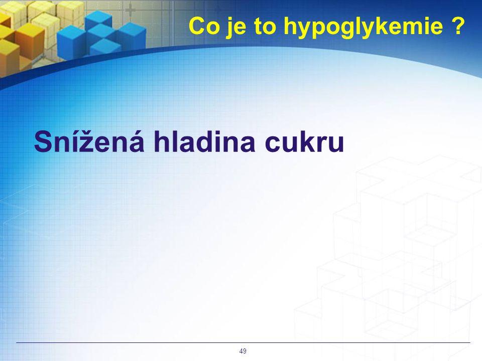 Co je to hypoglykemie ? Snížená hladina cukru 49