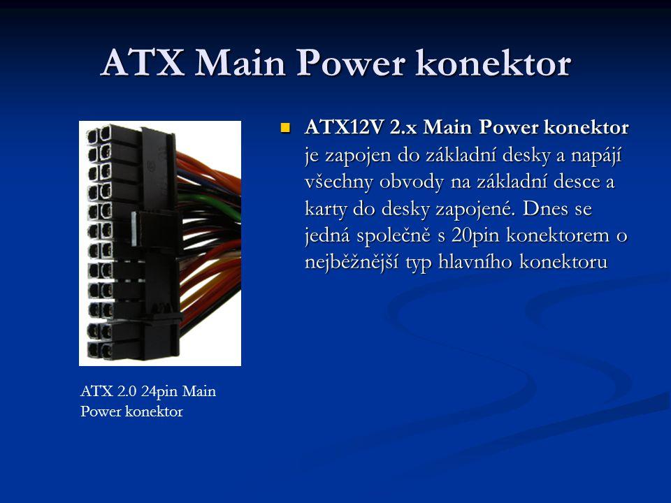 ATX Main Power konektor Starší dvacetipinový konektor (ATX 12V 1.x, ATX) nemá piny číslo 11, 12, 23, 24 Aby se daly 24 pinové konektory připojit i do desky s 20ti pinovým konektorem, bývají poslední 4 piny odpojitelné, případně volně nezapojené