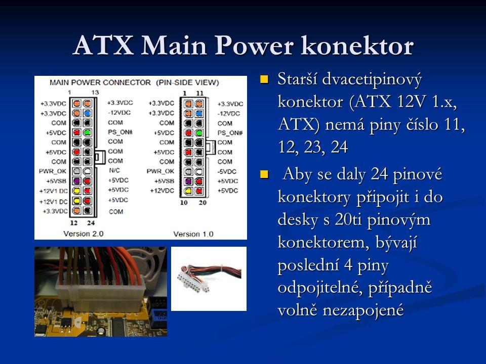 ATX Main Power konektor Starší dvacetipinový konektor (ATX 12V 1.x, ATX) nemá piny číslo 11, 12, 23, 24 Aby se daly 24 pinové konektory připojit i do